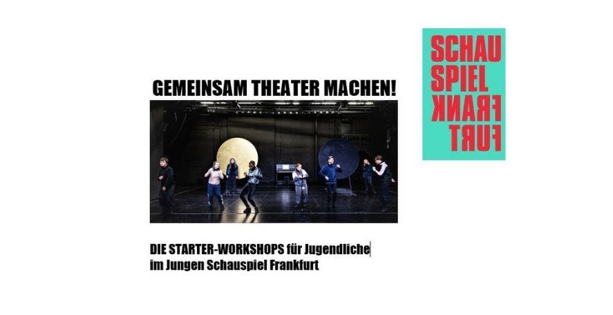 Schauspiel Frankfurt – Die Starter Workshops für Jugendliche im Jungen Schauspiel Frankfurt